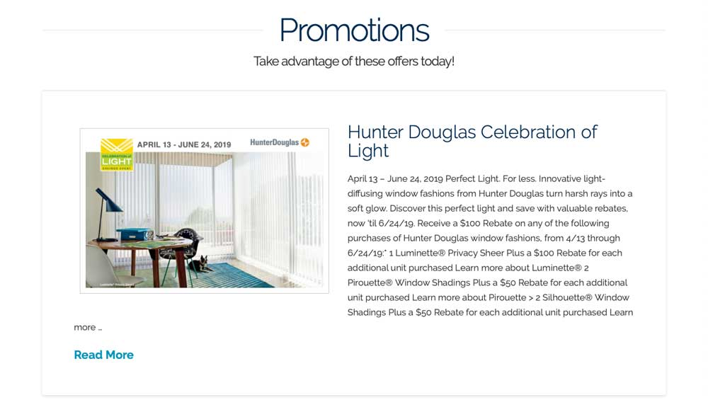 Hunter Douglas annual promotions are added as well as your own store promotions